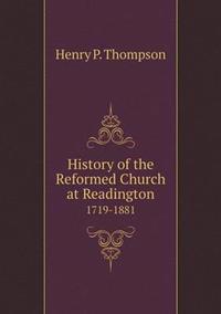 History of the Reformed Church at Readington 1719-1881