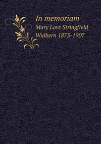 In Memoriam Mary Love Stringfield Wulbern 1873-1907