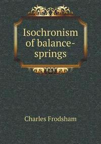 Isochronism of Balance-Springs