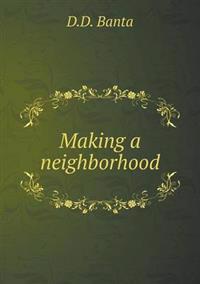 Making a Neighborhood