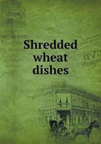 Shredded Wheat Dishes