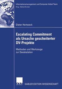 Escalating Commitment Als Ursache Gescheiterter Dv-projekte