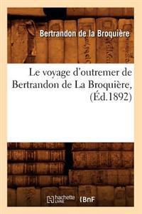 Le Voyage d'Outremer de Bertrandon de la Broqui�re, (�d.1892)