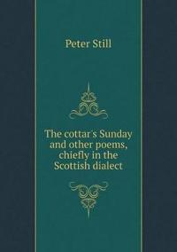 The Cottar's Sunday and Other Poems, Chiefly in the Scottish Dialect