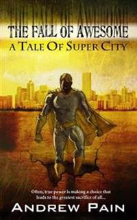 The Fall of Awesome: A Tale of Super City