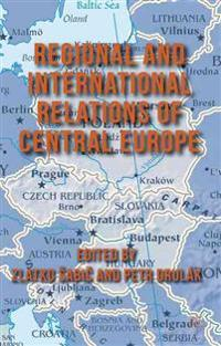 Regional and International Relations of Central Europe