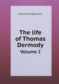 The Life of Thomas Dermody Volume 2