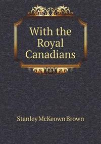 With the Royal Canadians