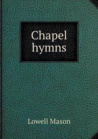 Chapel Hymns