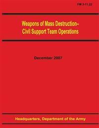 Weapons of Mass Destruction - Civil Support Team Operations (FM 3-11.22)