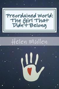 Preordained World: : The Girl That Didn't Belong
