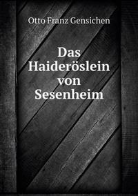 Das Haideroslein Von Sesenheim