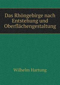 Das Rhongebirge Nach Entstehung Und Oberflachengestaltung