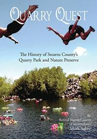 Quarry Quest: The History of Stearns County Quarry Park and Nature Preserve