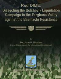 Red Dime: Dissecting the Bolshevik Liquidation Campaign in the Ferghana Valley Against the Basmachi Resistance
