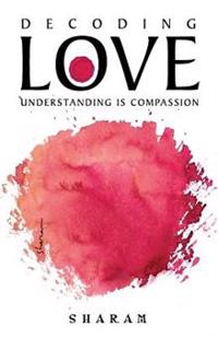 Decoding Love: Understanding Is Compassion