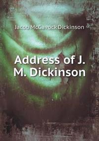 Address of J. M. Dickinson