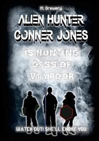 Alien Hunter Conner Jones - Gass of Vaypoor
