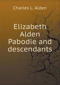 Elizabeth Alden Pabodie and Descendants