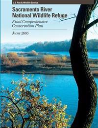 Sacramento River National Wildlife Refuge Final Comprehensive Conservation Plan