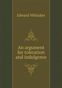 An Argument for Toleration and Indulgence