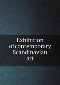 Exhibition of Contemporary Scandinavian Art