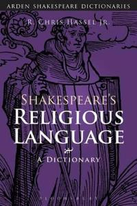 Shakespeare's Religious Language: A Dictionary