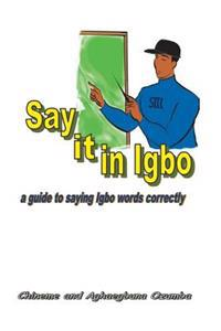 Say It in Igbo: A Guide to Saying Igbo Words Correctly