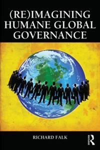 Re Imagining Humane Global Governance