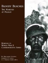 Bloody Beaches: The Marines at Peleliu