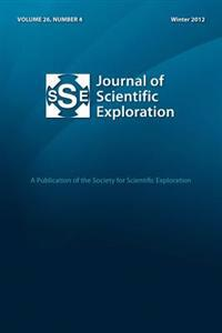 Journal of Scientific Exploration 26: 4 Winter 2012
