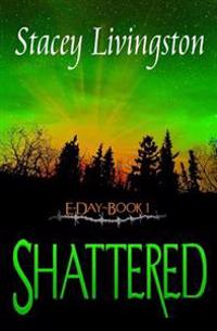 E-Day Book 1: Shattered