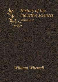 History of the Inductive Sciences Volume 2