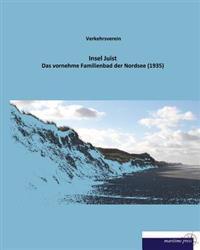 Insel Juist: Das Vornehme Familienbad Der Nordsee (1935)