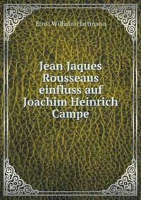 Jean Jaques Rousseaus Einfluss Auf Joachim Heinrich Campe