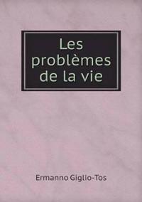 Les Problemes de La Vie