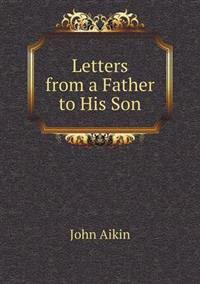 Letters from a Father to His Son