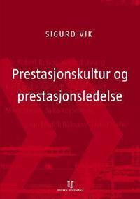 Prestasjonskultur og prestasjonsledelse - Sigurd Vik | Inprintwriters.org