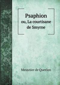 Psaphion Ou, La Courtisane de Smyrne