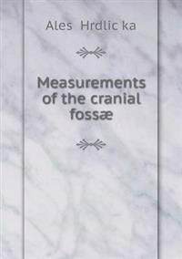 Measurements of the Cranial Fossae