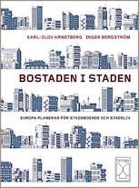 Bostaden i staden : europa planerar för stadsboende och stadsliv