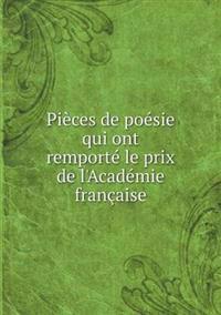 Pieces de Poesie Qui Ont Remporte Le Prix de L'Academie Francaise