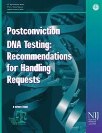 Postconviction DNA Testing: Recommendations for Handling Requests