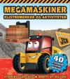 Megamaskiner. Klistremerker og aktiviteter. Stor byggeplass. Brett ut og lek. 40 avtagbare klistremerker
