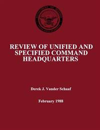 Review of Unified and Specified Command Headquarters