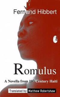 Romulus: A Novella from 19th Century Haiti