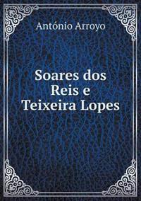 Soares DOS Reis E Teixeira Lopes