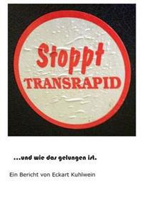 Stoppt Transrapid...Und Wie Das Gelungen Ist
