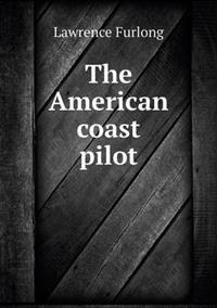 The American Coast Pilot