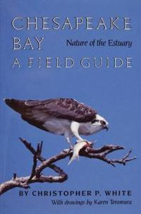 Chesapeake bay nature of the estuary - a field guide